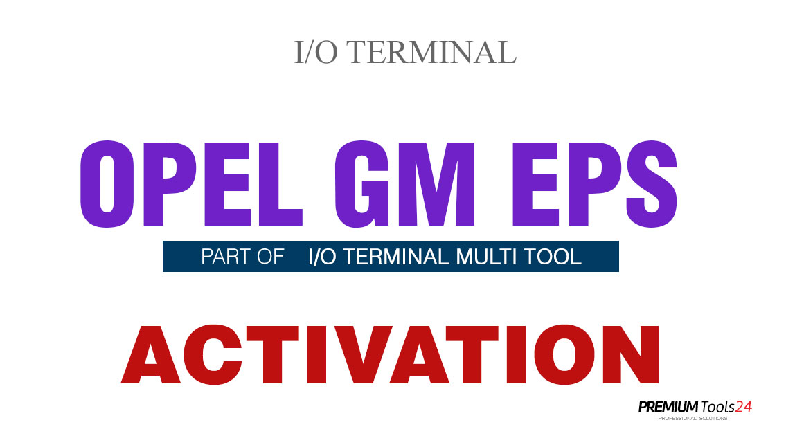 SOFTWARE MULTI TOOL - OPEL/GM EPS FOR I/O TERMINAL